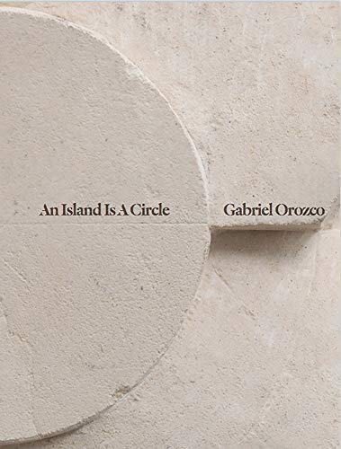 Gabriel Orozco - an Island Is a Circle