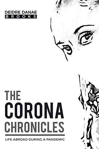 THE CORONA CHRONICLES: Life Abroad During a Pandemic (English Edition)