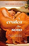 A erótica do sono: Ensaios psicanalíticos sobre a insônia e o gozo de dormir