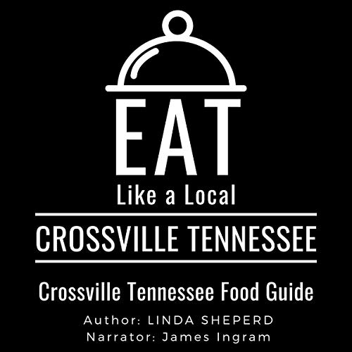 Eat Like a Local - Crossville Tennessee cover art