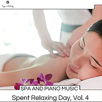 Spa And Piano Music - Spent Relaxing Day, Vol. 4