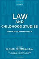 Law and Childhood Studies (Current Legal Issues, 2011)
