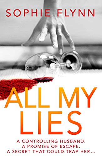 All My Lies by [Sophie Flynn]