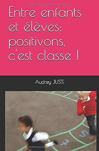 Entre enfants et élèves: positivons, c'est classe!