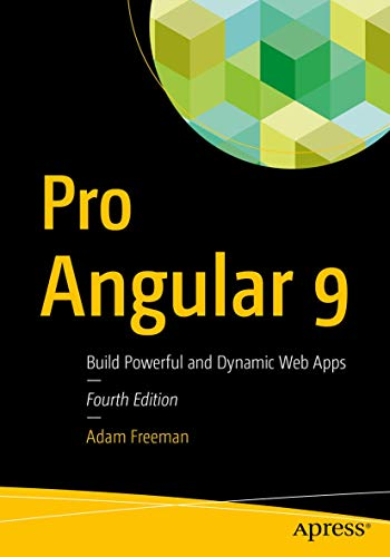 Pro Angular 9: Build Powerful and Dynamic Web Apps