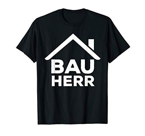 Bauherr Richtfest Eigenheim Hausbauer Häuslebauer Geschenk T-Shirt