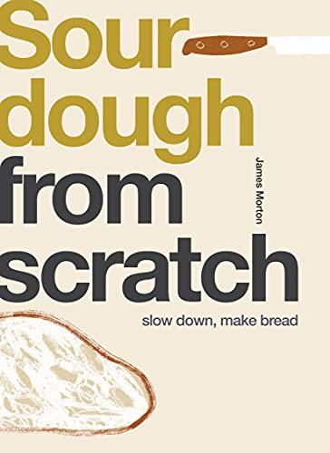 Sourdough: Slow Down, Make Bread (From Scratch)