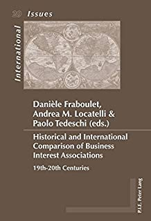 Historical and International Comparison of Business Interest Associations: 19th-20th Centuries