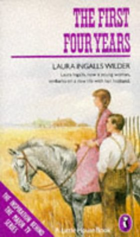 The First Four Years;with an Epilogue By Rose Wilder Lane from 'On Theway Home'