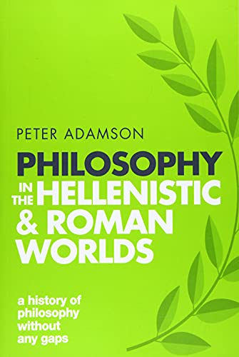 Compare Textbook Prices for Philosophy in the Hellenistic and Roman Worlds: A History of philosophy without any gaps, Volume 2 Reprint Edition ISBN 9780198818601 by Adamson, Peter