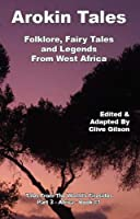 Arokin Tales: Folklore, Fairy Tales and Legends From West Africa (Tales from the World's Firesides - Africa)