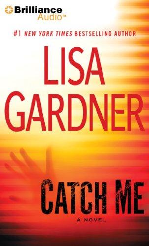 Catch Me: A Novel (Detective D. D. Warren) [Audio CD] Gardner, Lisa and Potter, Kirsten