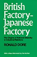 British Factory, Japanese Factory; The Origins of National Diversity in Industrial Relations,