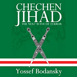 Chechen Jihad     Al Qaeda's Training Ground and the Next Wave of Terror              By:                                                                                                                                 Yossef Bodansky                               Narrated by:                                                                                                                                 James Adams                      Length: 18 hrs and 4 mins     24 ratings     Overall 3.5