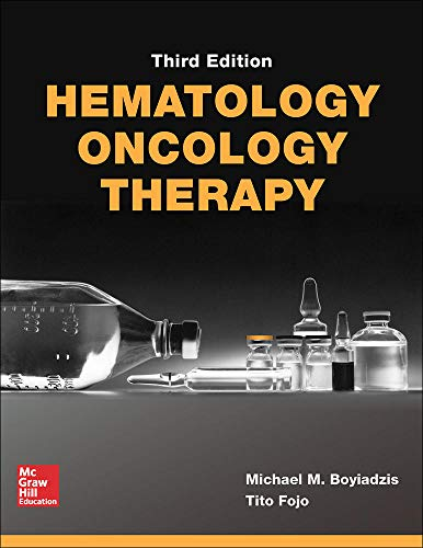Compare Textbook Prices for Hematology-Oncology Therapy 3 Edition ISBN 9781260117400 by Boyiadzis, Michael,Fojo, Tito,Kohler, David