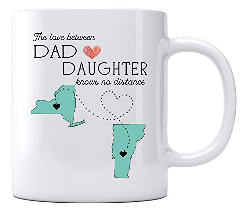 Long Distance Relationship Coffee Mug for Dad From Daughter With State New York Vermont The Love Between Dad And Daughter Knows No Distance Mugs Father's Day Gift 11oz White