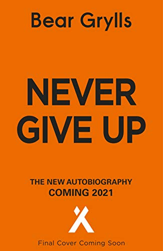 Never Give Up: The New Autobiography (English Edition)