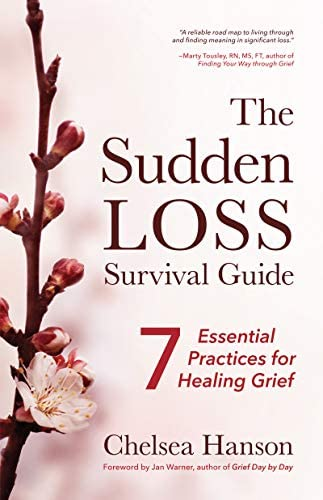 The Sudden Loss Survival Guide Seven Essential Practices for Healing Grief Bereavement Suicide product image