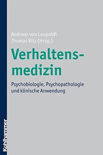 Verhaltensmedizin: Psychobiologie, Psychopathologie und klinische Anwendung