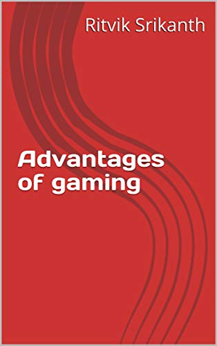 Advantages of gaming (English Edition)