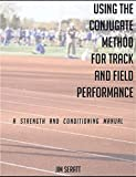 Using the Conjugate Method for Track and Field Performance: A...