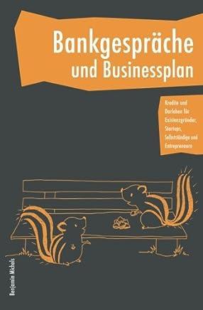 Bankgespr�che und Businessplan - Kredite und Darlehen f�r Existenzgr�nder, Startups, Selbstst�ndige und Entrepreneure