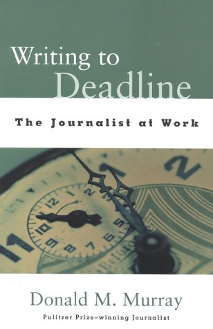Writing to Deadline: The Journalist at Work