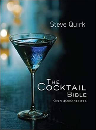 The Cocktail Bible: Over 4000 recipes by Steve Quirk (2010-08-01)