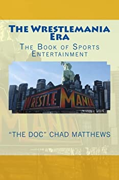 The Wrestlemania Era  The Book of Sports Entertainment