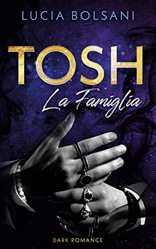 Tosh - La Famiglia (Der Cortone-Clan, Band 1)