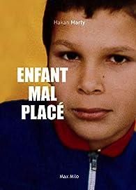 Enfant mal placé par Hakan Marty
