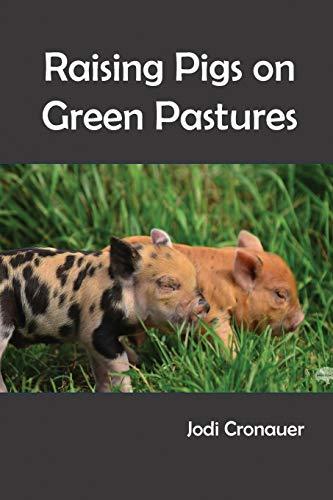 Raising Pigs on Green Pastures