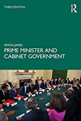 Prime Minister and Cabinet Government Kindle Edition