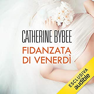 Fidanzata di venerdì     Weekday brides 3              Di:                                                                                                                                 Catherine Bybee                               Letto da:                                                                                                                                 Lucia Valenti                      Durata:  9 ore e 48 min     89 recensioni     Totali 4,2