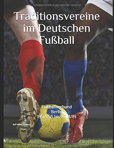 Traditionsvereine im Deutschen Fußball: Fußballverband Berlin 1952/53 bis 2018/19