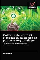 Zwiększanie wartości bioodpadów miejskich na poziomie terytorialnym