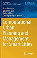 Computational Urban Planning and Management for Smart Cities (Lecture Notes in Geoinformation and Cartography)