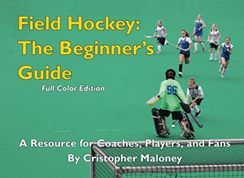 Field Hockey: The Beginner's Guide: Full Color Edition