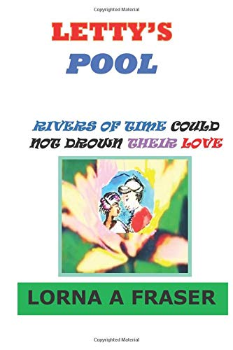 LETTY'S POOL: Rivers of time could not drown their love