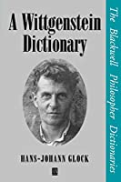 Wittgenstein Dictionary (Blackwell Philosopher Dictionaries)