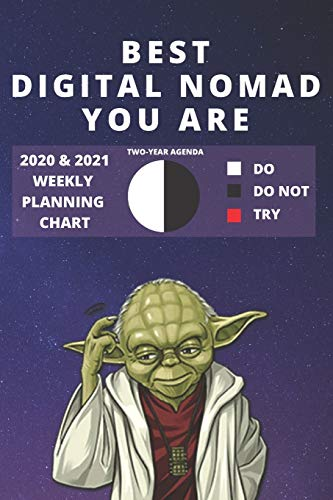 2020 & 2021 Two-Year Weekly Planner For Best Digital Nomad Gift | Funny Yoda Quote Appointment Book | Two Year Agenda Notebook: Star Wars Fan Daily ... Day Log Freelance Travel Entrepreneur Goals