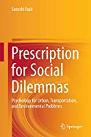 Prescription for Social Dilemmas: Psychology for Urban, Transportation, and Environmental Problems