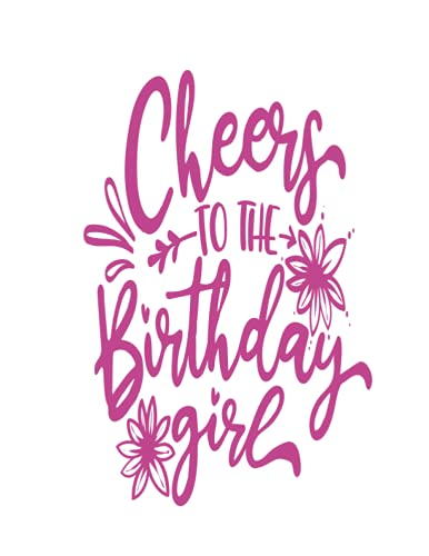 Cheers to the birthday girl: One Year Planner Calendar Schedule Organizer   January 2022 to December 2022 - 12 Months   White Cover