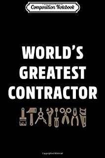 Composition Notebook: World's Greatest Contractor Construction Funny Gift Journal/Notebook Blank Lined Ruled 6x9 100 Pages