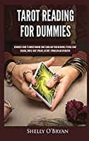 Tarot Reading for Dummies: Beginner's Guide to Understanding Tarot Cards and Their Meanings, Psychic Tarot Reading, Simple Tarot Spreads, History, Symbolism and Divination