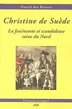 Christine de Suède : La fascinante et scandaleuse reine du Nord