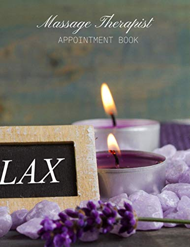 Massage Therapist Appointment Book: Client Planner, Therapy Log Notes, Gifts for Clinics, Record Information Organizer, Schedule, Journal