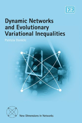 Dynamic Networks And Evolutionary Variational Inequalities (New Dimensions in Networks Series)の詳細を見る