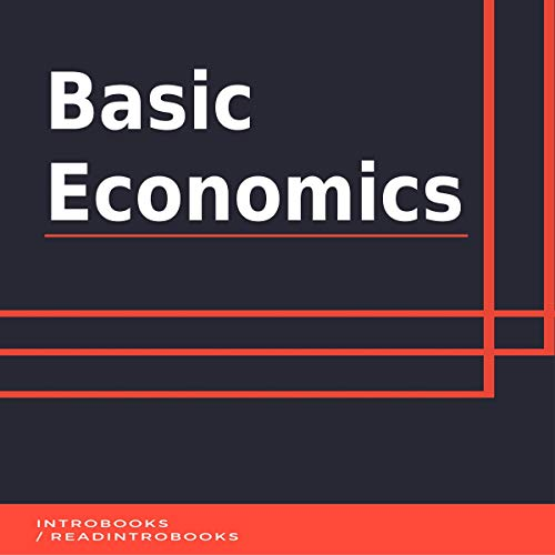 Basic Economics                   By:                                                                                                                                 IntroBooks                               Narrated by:                                                                                                                                 Andrea Giordani                      Length: 46 mins     1 rating     Overall 3.0