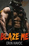 BLAZE ME: A Curvy Girl Meets Firefighter Romance (Burning For Her Curves Book 4)